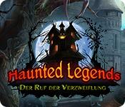 Haunted Legends: Der Ruf der Verzweiflung