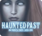 Haunted Past: Im Reich der Geister