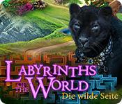 Labyrinths of the World: Die wilde Seite