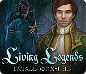 Living Legends: Fatale Wünsche
