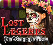 Lost Legends: Die Weinende Frau