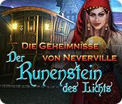 Die Geheimnisse von Neverville: Der Runenstein des Lichts