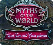Myths of the World: Aus Ton und Feuer geboren
