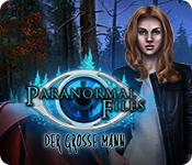 Paranormal Files: Der große Mann