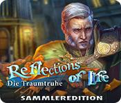 Reflections of Life: Die Traumtruhe Sammleredition