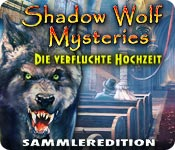 Shadow Wolf Mysteries: Die verfluchte Hochzeit Sammleredition
