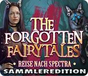 The Forgotten Fairy Tales: Reise nach Spectra Sammleredition