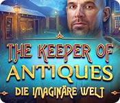The Keeper of Antiques: Die imaginäre Welt