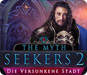 The Myth Seekers 2: Die versunkene Stadt