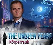The Unseen Fears: Körperraub