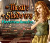 Theatre of Shadows: Herzenswünsche
