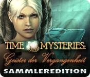 Time Mysteries: Geister der Vergangenheit Sammleredition