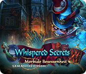 Whispered Secrets: Morbide Besessenheit Sammleredition