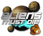 Aliens Must Die