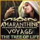 Amaranthine Voyage: The Tree of Life
