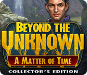Beyond the Unknown: A Matter of Time Collector's Edition for Mac Game