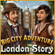 Big City Adventure: London