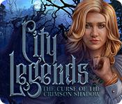 City Legends: The Curse of the Crimson Shadow