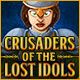 Crusaders of the Lost Idols