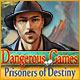 Dangerous Games: Prisoners of Destiny