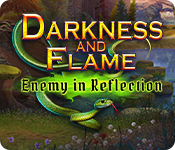 Darkness and Flame: Enemy in Reflection