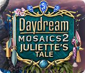 Daydream Mosaics 2: Julliette's Tale