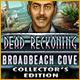 Dead Reckoning: Broadbeach Cove Collector's Edition