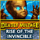 Deadly Voltage: Rise of the Invincible