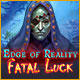 Edge of Reality: Fatal Luck