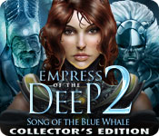 Enjoy the new game: Empress of the Deep 2: Song of the Blue Whale Collector's Edition