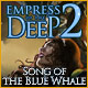 Empress of the Deep 2: Song of the Blue Whale