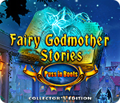 Fairy Godmother Stories: Puss in Boots Collector's Edition