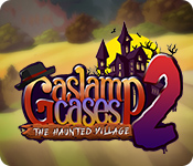 Gaslamp Cases 2: The Haunted Village
