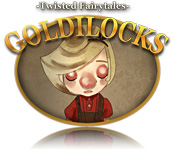 Goldilocks – Twisted Fairytale