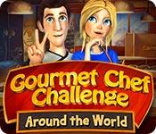 Gourmet Chef Challenge: Around the World for Mac Game