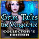 Grim Tales: The Vengeance Collector's Edition