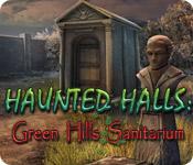 Enjoy the new game: Haunted Halls: Green Hills Sanitarium