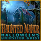 Haunted Manor: Halloween's Uninvited Guest