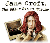 Enjoy the new game: Jane Croft: The Baker Street Murder