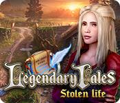 Legendary Tales: Stolen Life