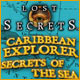 Lost Secrets Caribbean Explorer Secrets of the Sea