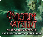 Enjoy the new game: Macabre Mysteries: Curse of the Nightingale Collector's Edition