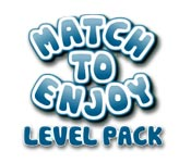 Match to Enjoy Level Pack