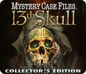 Enjoy the new game: Mystery Case Files ®: 13th Skull  Collector's Edition