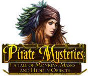 Enjoy the new game: Pirate Mysteries: A Tale of Monkeys, Masks, and Hidden Objects