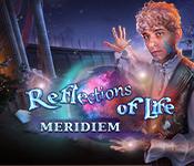 Reflections of Life: Meridiem