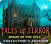 Tales of Terror: House on the Hill Collector's Edition for Mac Game
