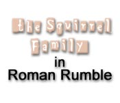 The Squirrel Family in Roman Rumble