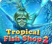 Tropical Fish Shop 2 for Mac Game
