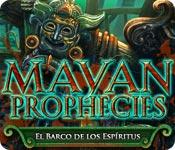 Mayan Prophecies: El Barco de los Espíritus